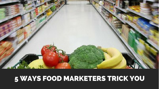 5 Ways Food Marketers Trick You